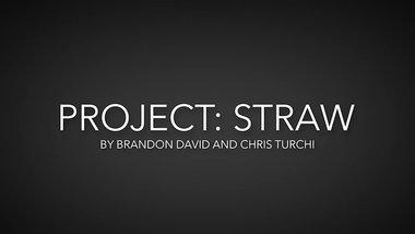Project Straw by Brandon David & Chris Turchi video DOWNLOAD