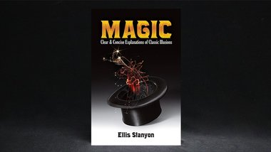 Magic: Clear and Concise Explanations of Classic Illusions by Ellis Stanyon and Dover Publications - Book
