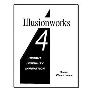 Illusionworks 4 - Insight, Ingenuity & Innovation by Rand Woodbury - Book