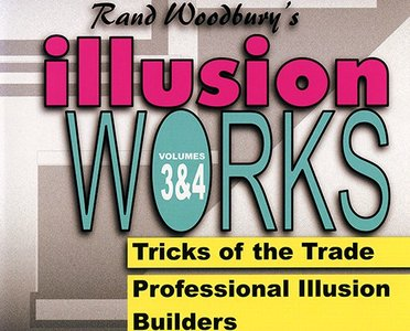 Illusion Works - Volumes 3 & 4 by Rand Woodbury video DOWNLOAD